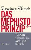 Das Mephisto- Prinzip. Warum es besser ist, nicht gut zu sein.