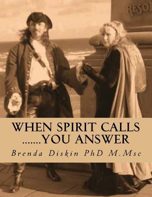 When Spirit Calls .......you answer