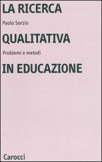 La ricerca qualitativa in educazione