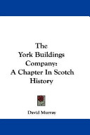 The York Buildings Company: A Chapter in Scotch History