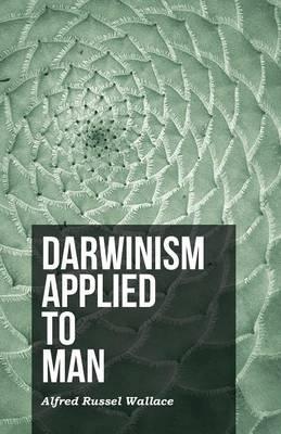Darwinism Applied to Man