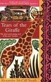 """Tears of the Giraffe: More from the No.1 Ladies' Detective Agency"""