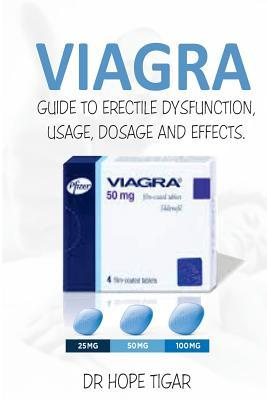 Viagra Guide to Erectile  Dysfunction, Usage, Dosage and effects