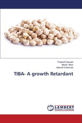 TIBA- A growth Retardant