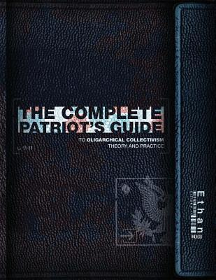 The Complete Patriot's Guide to Oligarchical Collectivism