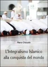 L'integralismo islamico alla conquista del mondo
