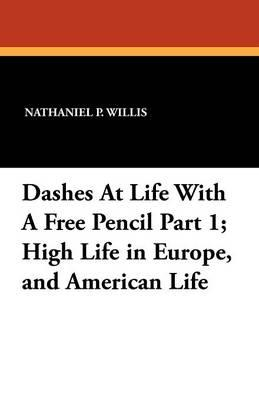 Dashes At Life With A Free Pencil Part 1; High Life in Europe, and American Life