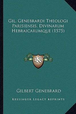 Gil. Genebrardi Theologi Parisiensis, Divinarum Hebraicarumque (1575)