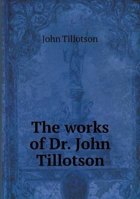 The Works of Dr. John Tillotson