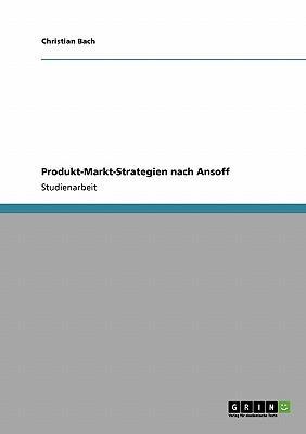 Produkt-Markt-Strategien nach Ansoff