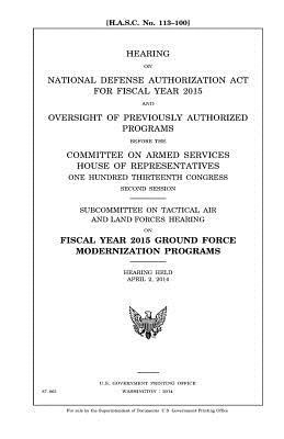Hearing on National Defense Authorization Act for Fiscal Year 2015 and oversight of previously authorized programs before the Committee on Armed ... second session