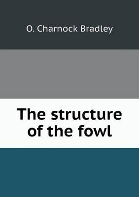 The Structure of the Fowl