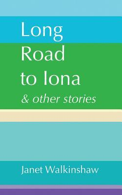 Long Road to Iona & Other Stories