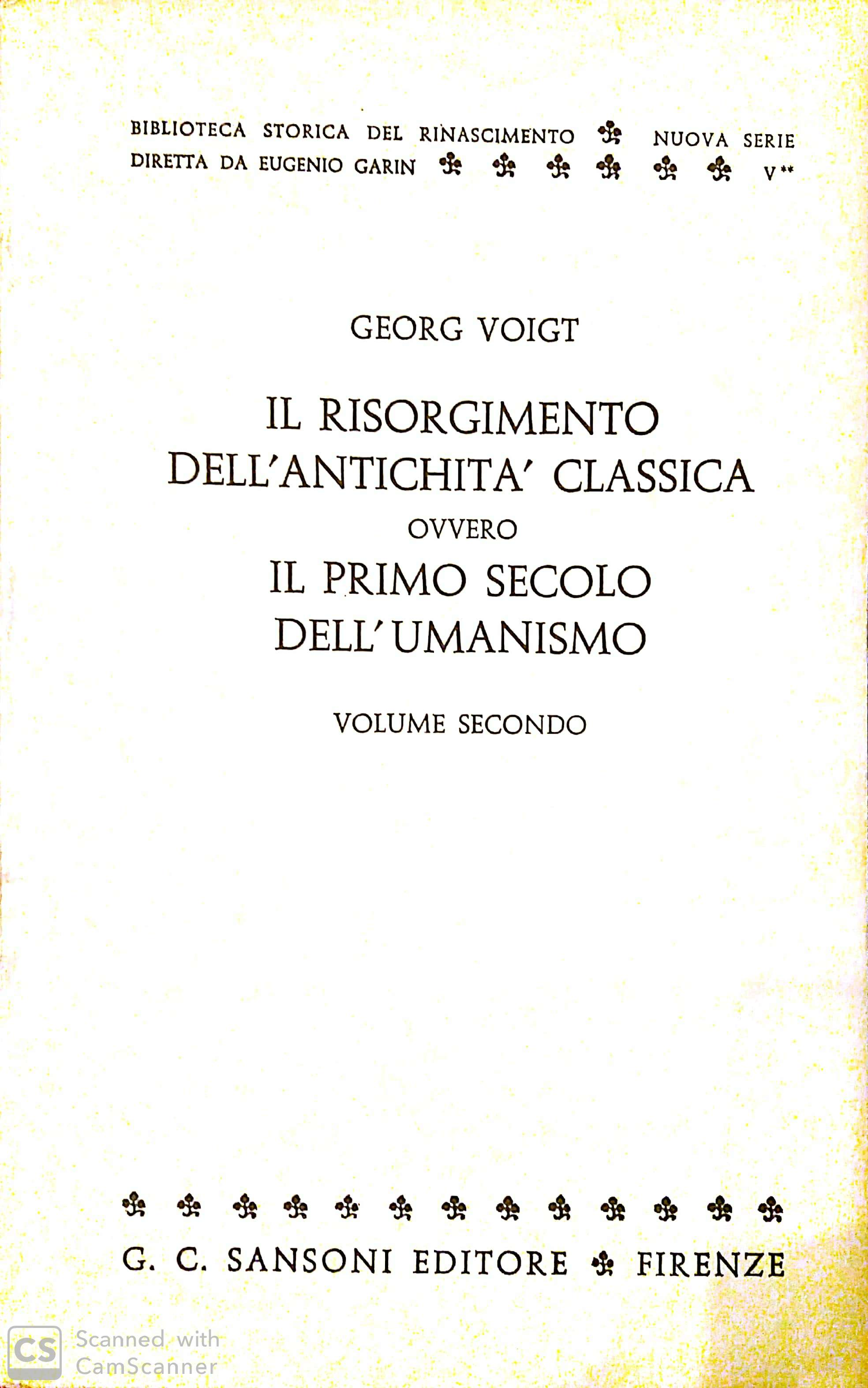 Il Risorgimento dell'antichità classica, ovvero il primo secolo dell'Umanismo - Vol. 2