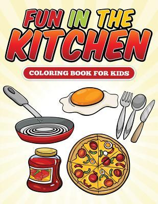Fun in the Kitchen Coloring Book