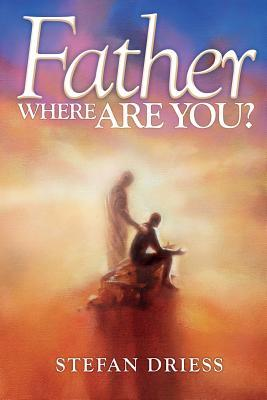 Father Where Are You?