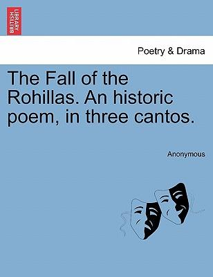 The Fall of the Rohillas. An historic poem, in three cantos.