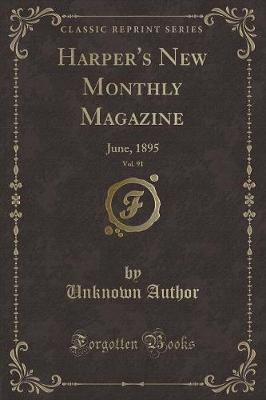 Harper's New Monthly Magazine, Vol. 91