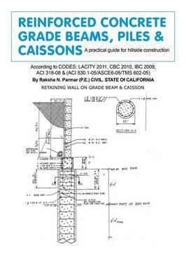 Reinforced Concrete, Grade Beams, Piles & Caissons