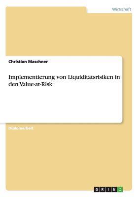 Implementierung von Liquiditätsrisiken in den Value-at-Risk
