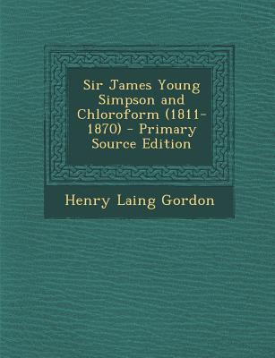 Sir James Young Simpson and Chloroform (1811-1870)