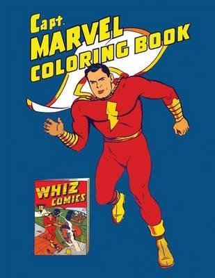 Capt. Marvel Coloring Book (Vintage 1941 Coloring Book)