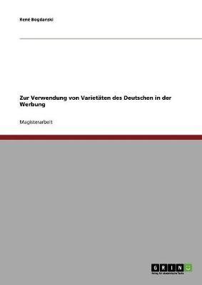 Zur Verwendung von Varietäten des Deutschen in der Werbung
