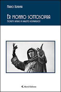Er monno sottosopra (Sonetti satirici in dialetto romanesco)