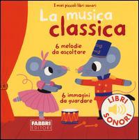 La musica classica. ...