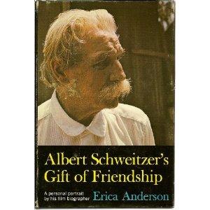 Albert Schweitzer's Gift of Friendship