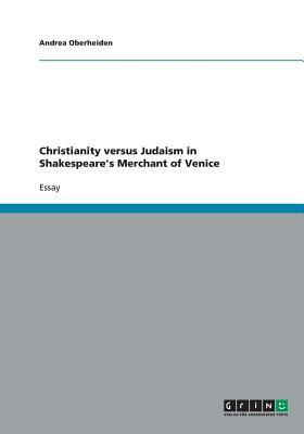 Christianity versus Judaism in Shakespeare's Merchant of Venice