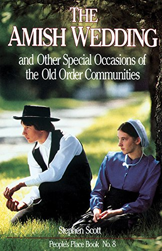Amish Wedding and Other Special Occasions of the Old Order Communities