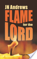 John Nevins Andrews, Flame for the Lord