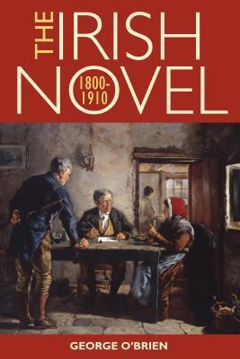 The Irish Novel 1800-1910