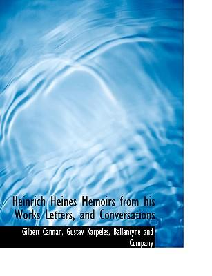 Heinrich Heines Memoirs from His Works Letters, and Conversa