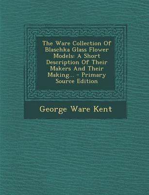 The Ware Collection of Blaschka Glass Flower Models