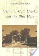 Castalia, Cold Creek, and the Blue Hole
