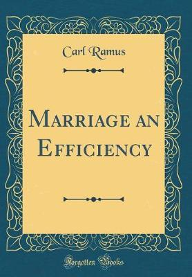 Marriage an Efficiency (Classic Reprint)