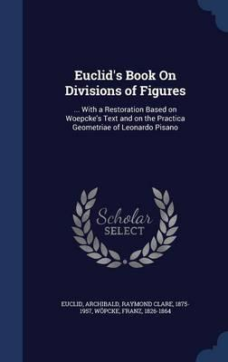 Euclid's Book on Divisions of Figures