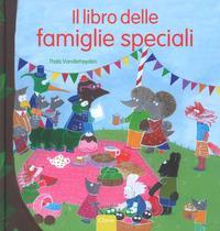 Il libro delle famiglie speciali. Ediz. a colori