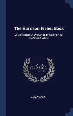 The Harrison Fisher Book