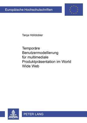 Temporäre Benutzermodellierung für multimediale Produktpräsentationen im World Wide Web