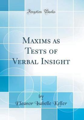 Maxims as Tests of Verbal Insight (Classic Reprint)