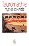 Tauromachie, mythes et realites