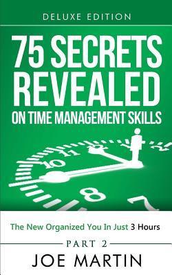 75 Secrets Revealed on Time Management Skills
