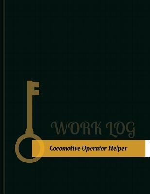 Locomotive Operator Helper Work Log