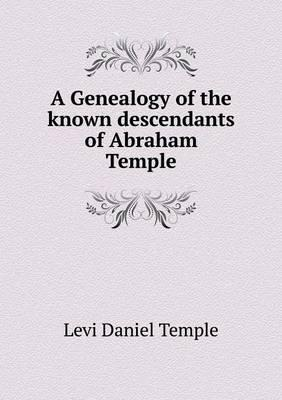 A Genealogy of the Known Descendants of Abraham Temple