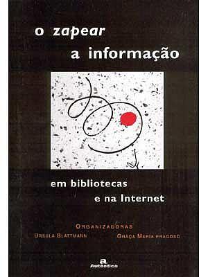 O Zapear a Informação em Bibliotecas e na Internet