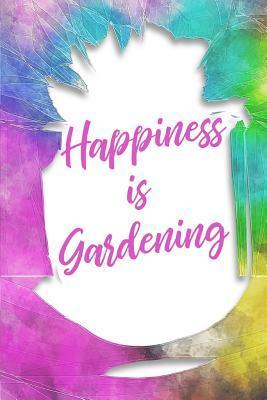 Happiness Is Gardeni...