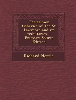 Salmon Fisheries of the St. Lawrence and Its Tributaries